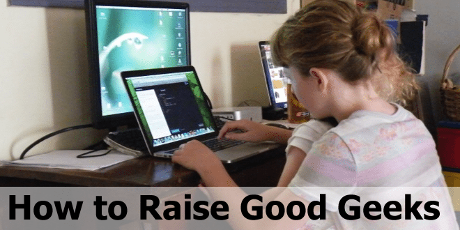 How to Raise Good Geeks