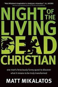 Night of the Living Dead Christian by Matt Mikalatos
