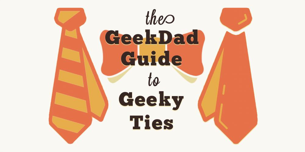 The GeekDad Guide to Geeky Ties