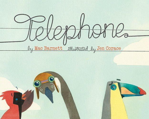 Telephone by Mac Barnett & Jen Corace