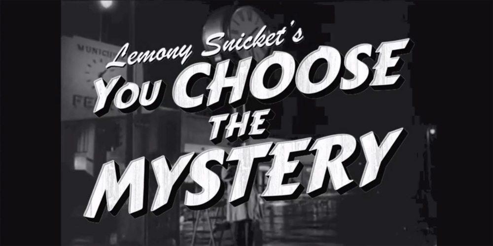 Lemony Snicket's You Choose the Mystery