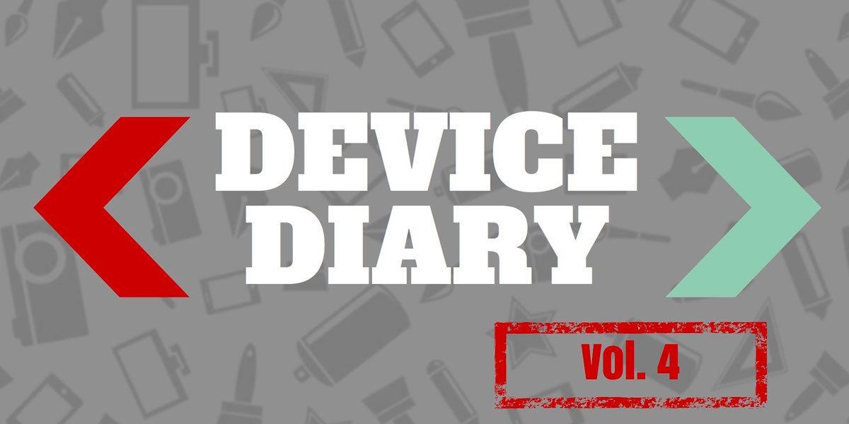 Device Diary 4