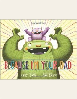 Dan Santat: Because I'm Your Dad