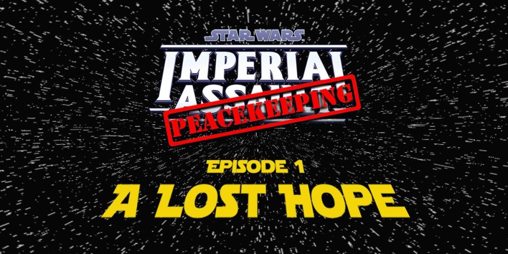 Imperial Assault - Ep 1 A Lost Hope