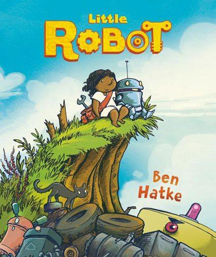 Little Robot Ben Hatke