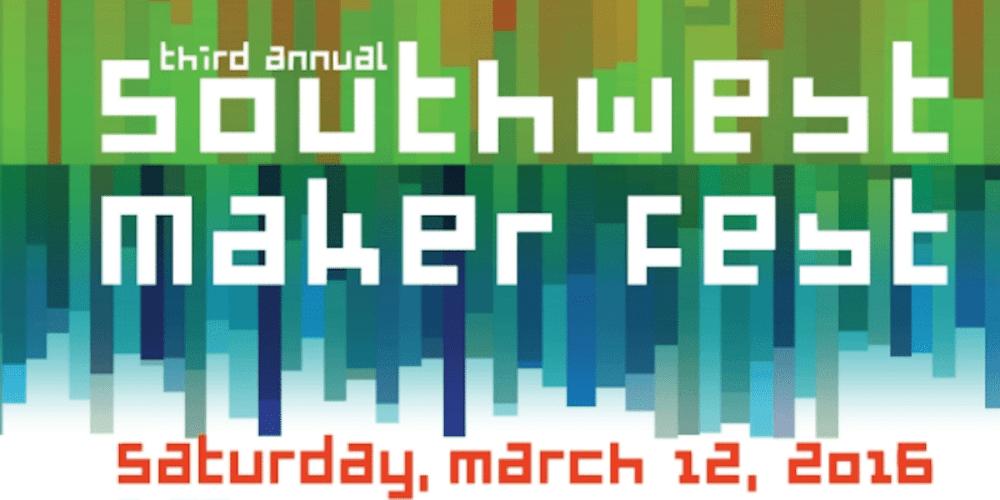 Photo: Courtesy of Southwest Maker Fest