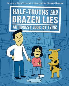 Half-Truths and Brazen Lies. Image credit: Owlkids Books