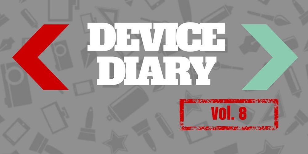 Device Diary #8