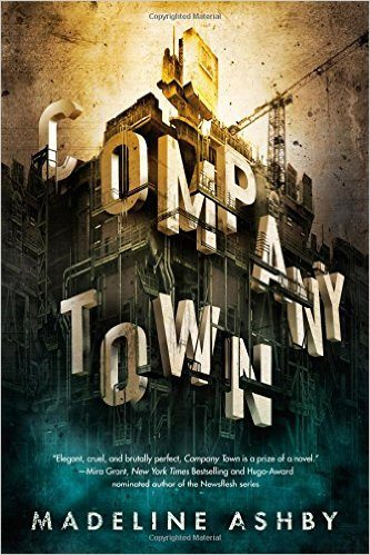 Companytown, by Madeline Ashby, image courtesy Tor Books
