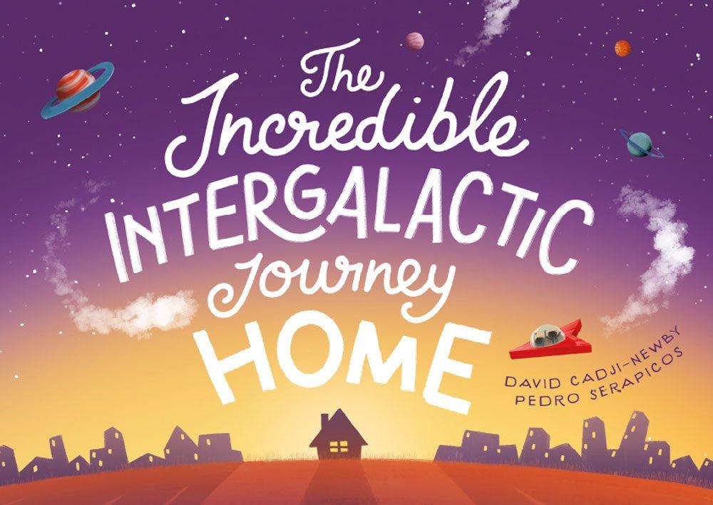 Incredible Intergalactic Journey Home