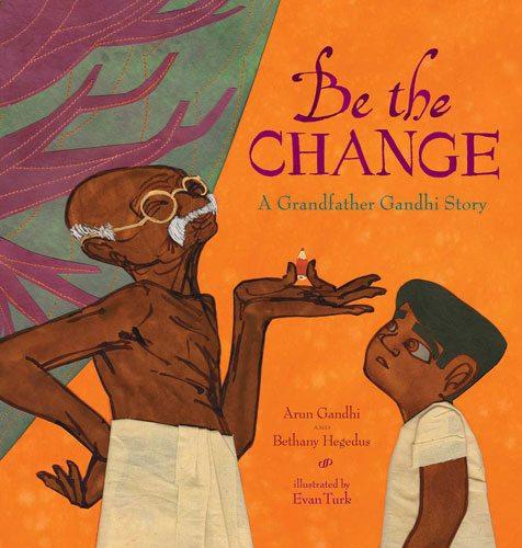 Be the Change: Ghandi