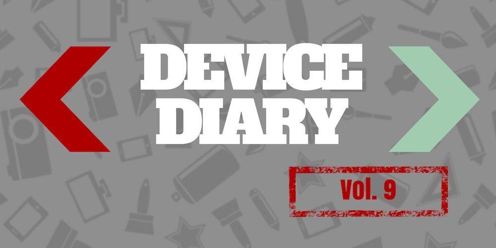 Device Diary vol 9