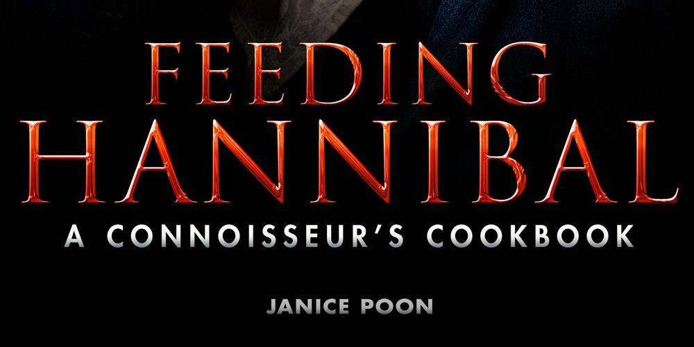 Feeding Hannibal Header, Image: Titan Books