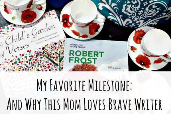 Why I Love Brave Writer, My Favorite Milestone: And Why This Mom Loves Brave Writer, milestones, reading, reading development, writing, writing development, curriculum, language rich environment, the homeschool sisters podcast, julie bogart, awesome adults, cait and kara