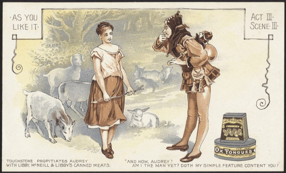 Shakespeare's Touchstone the clown meets Audrey in an ad for Libby's canned foods, circa late 1800s.