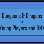 D&D for Young Players and New DMs: 4 — The Great Ability Score Debate