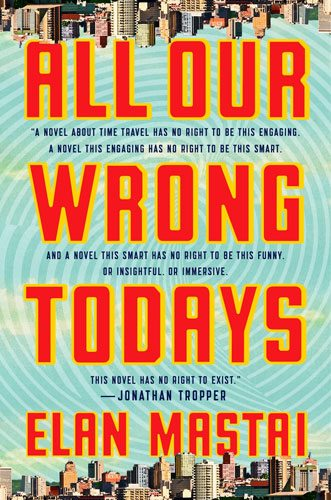All Our Wrong Todays
