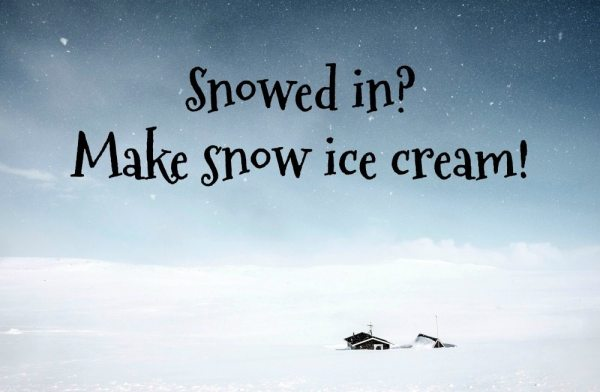 Snowed In? Make Snow Ice Cream! | Caitlin Fitzpatrick Curley, GeekMom