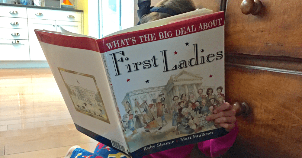 'What's the Big Deal About First Ladies' is The Perfect Book for Young History Fans! | GeekMom