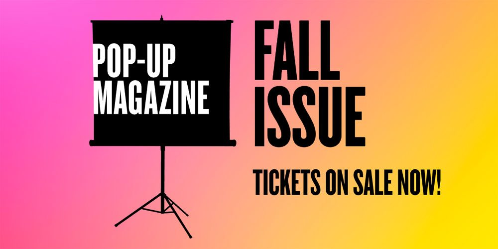 Pop-Up Magazine Fall Issue