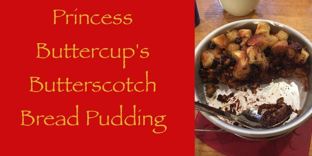 Princess Bride Recipe: Princess Buttercup's Butterscotch Bread Pudding