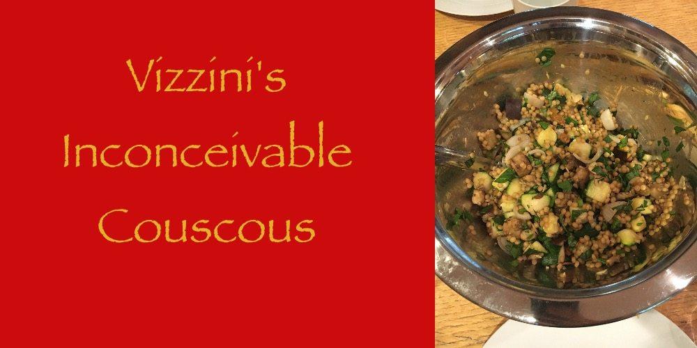 Princess Bride Recipe: Vizzini's Inconceivable Couscous
