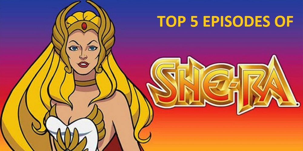 best 5 episodes of She-Ra to watch before Netflix reboot