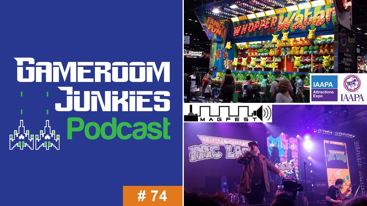 Gameroom Junkies Podcast #74: IAAPA 2017, MAGFest 2018
