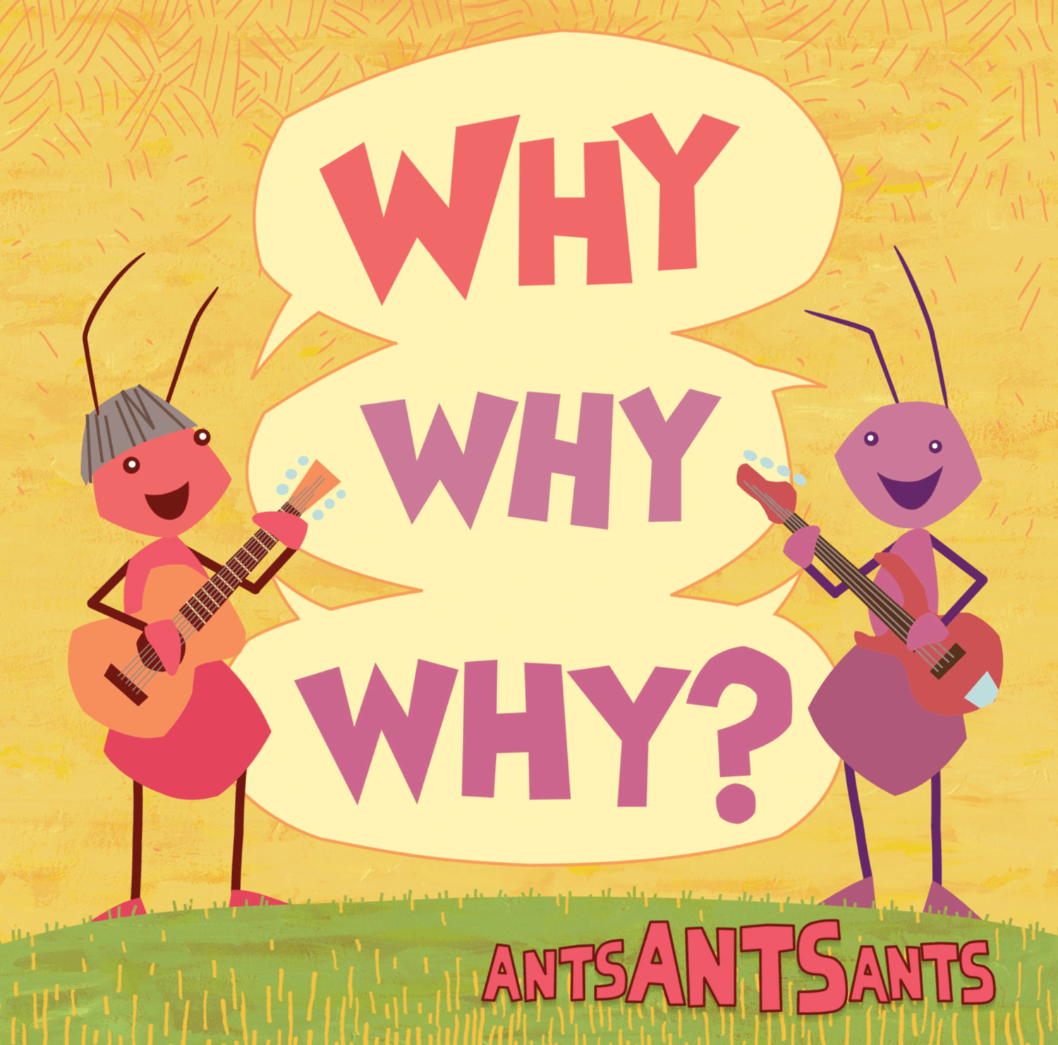 Ants Ants Ants Why Why Why? CD cover