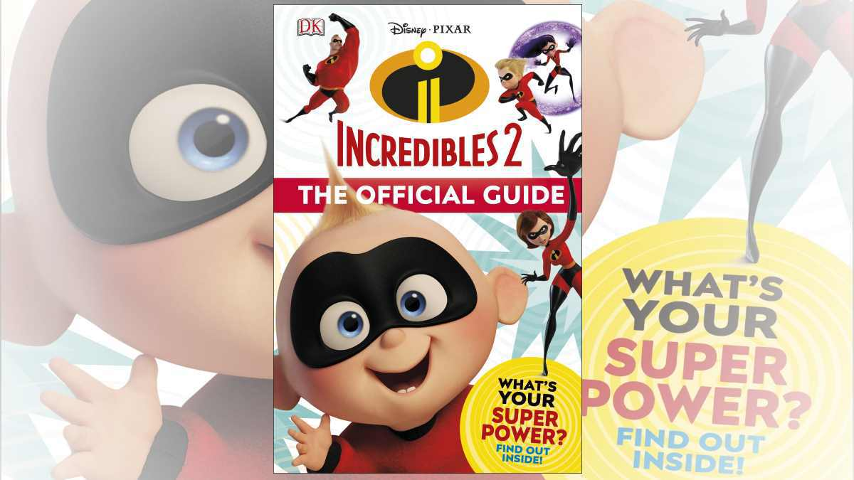 Incredibles 2: Official Guide.