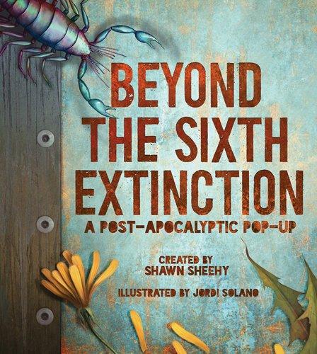 Beyond the Sixth Extinction