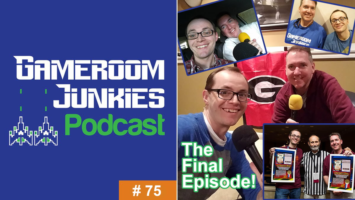 Gameroom Junkies Podcast Episode 75