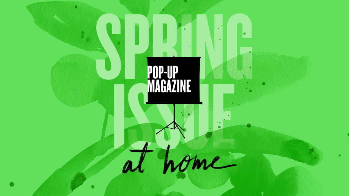 Pop-Up Magazine Spring Issue At Home banner