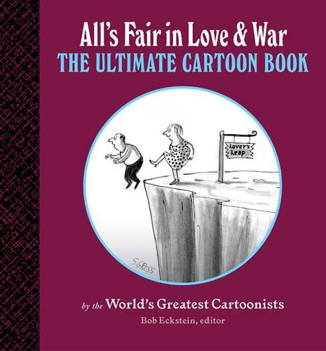 All's Fair in Love & War: The Ultimate Cartoon Book