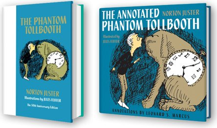 The Phantom Tollbooth 50th Anniversary Edition & The Annotated Phantom Tollbooth.